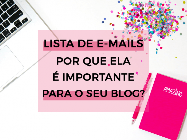 Por que você precisa de uma lista de e-mails no seu blog? Todas as dicas sobre email marketing