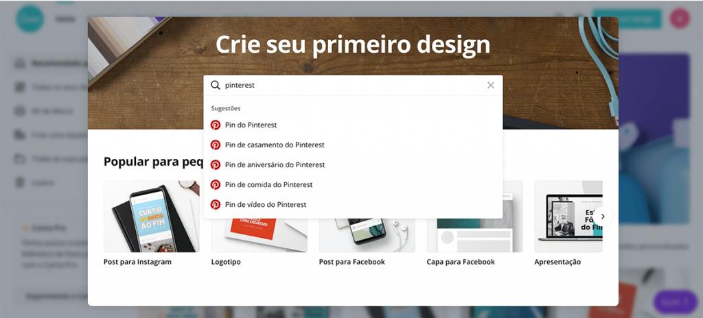Após criar sua conta no Canva, é hora de criar seu primeiro design para o Pinterest!