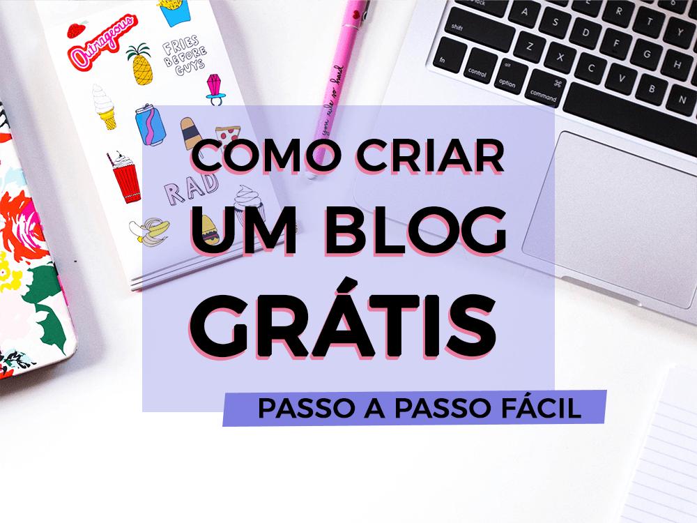 Como criar um blog grátis – passo a passo completo e fácil